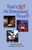 That's Not At Disneyland, Three!!!
