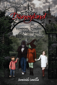 Disneyland for Vampires, Zombies, and Others with VERY Special Needs